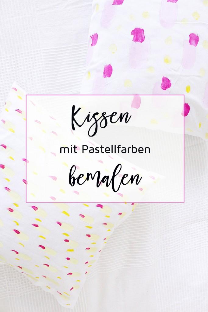 Kissen mit Pastellfarben bemalen - DIY Anleitung