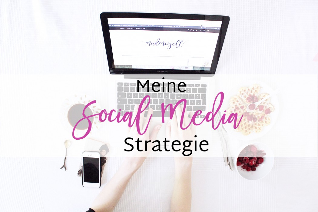 Meine Social Media Strategie - Blog Tipps