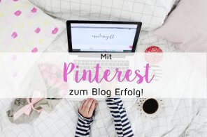 Blog Tipps: Mit Pinterest zum Blog Erfolg + Meine persönliche Geschichte